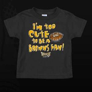 Steelers Im Too Cute To Be A Browns Fan Toddler Shirt